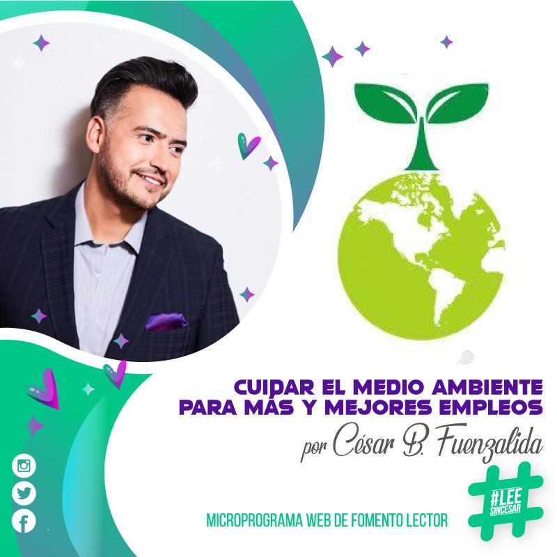 CUIDAR EL MEDIO AMBIENTE PARA MÁS Y MEJORES EMPLEOS